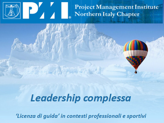 <a href='http://www.pmi-nic.org/' target=blanck>Leadership e complessità</A>